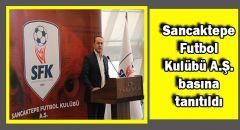 Sancaktepe Futbol Kulübü A.Ş. basına tanıtıldı