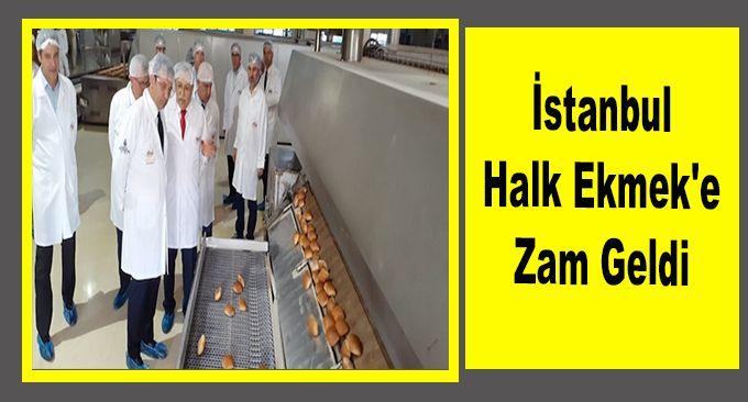 İstanbul Halk Ekmek'e zam geldi