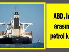 ABD,İranarasında petrol krizi!