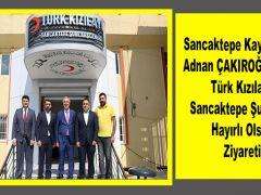 Sancaktepe Kaymakamı Adnan ÇAKIROĞLU'ndan Türk Kızılay'ı Sancaktepe Şubesine Hayırlı Olsun Ziyareti