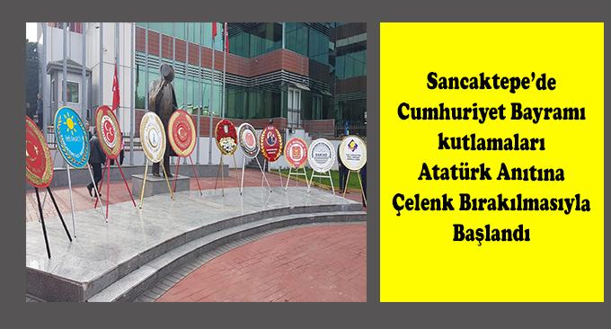 Sancaktepe'de Cumhuriyet Bayramı kutlamaları Atatürk Anıtına Çelenk Bırakılmasıyla Başlandı