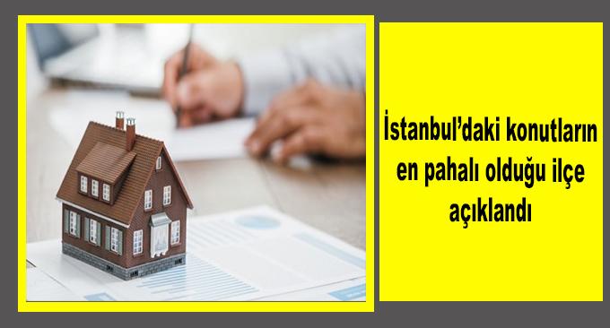 İstanbul'daki konutların en pahalı olduğu ilçe açıklandı