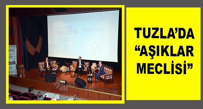 "TUZLA'DA ""AŞIKLAR MECLİSİ"""