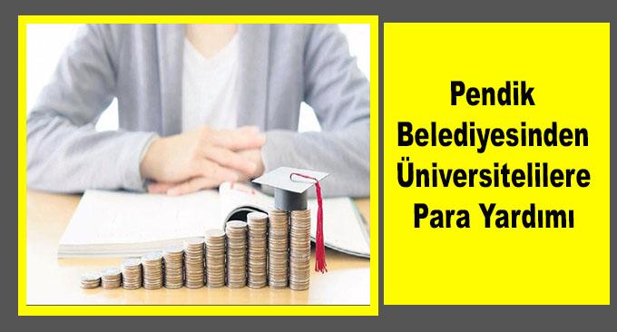 Pendik Belediyesinden Üniversitelilere Para Yardımı
