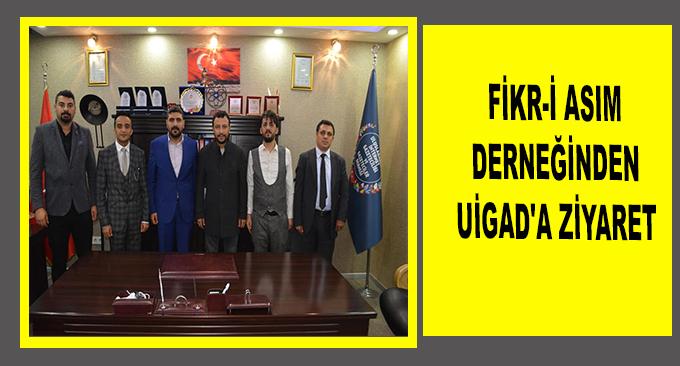 FİKR-İ ASIM DERNEĞİNDEN UİGAD'A ZİYARET