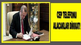 CEP TELEFONU ALACAKLAR DİKKAT!